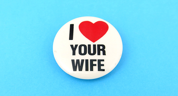 I love your wife button